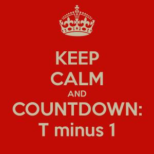 keep-calm-and-countdown-t-minus-1